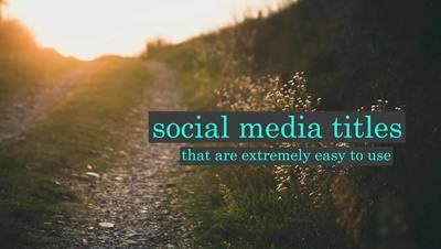 Enter Social Media Titles