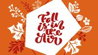 Calligraphy lettering animation text Fall is in the Air.