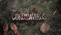 Coronavirus text with dark blood, hands, and shovel